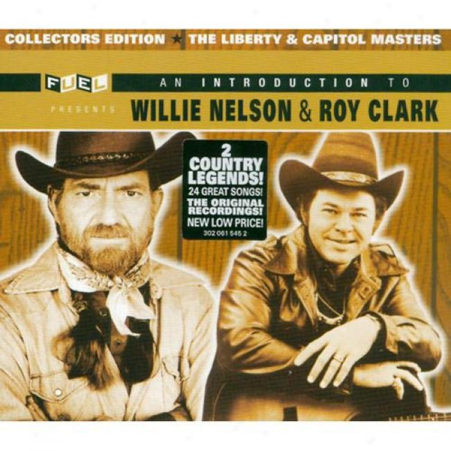 An Introduction To Willie Nelson & Roy Clark (2 Disc Box Set) (remaster)