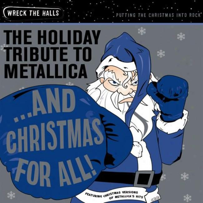 ...and Christmas For All! The Holiday Tribute To Metallica