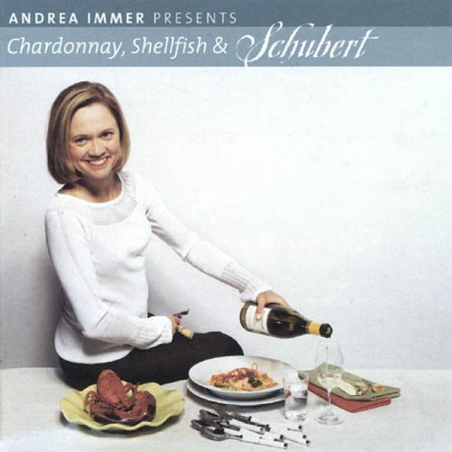Andrea Immer Presents Chardonnay, Shellfish & Schubert