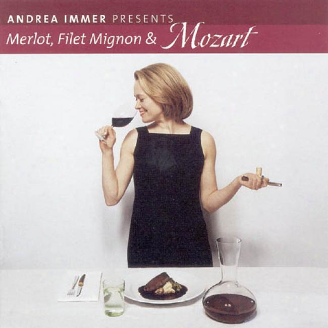 Andrea Immer Presents Merlot, Filet Mignon & Mozart