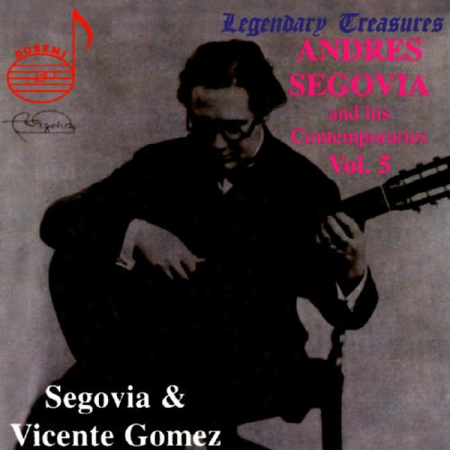 Andres Segovia And His Contemporaries, Vol.5 (remaster)