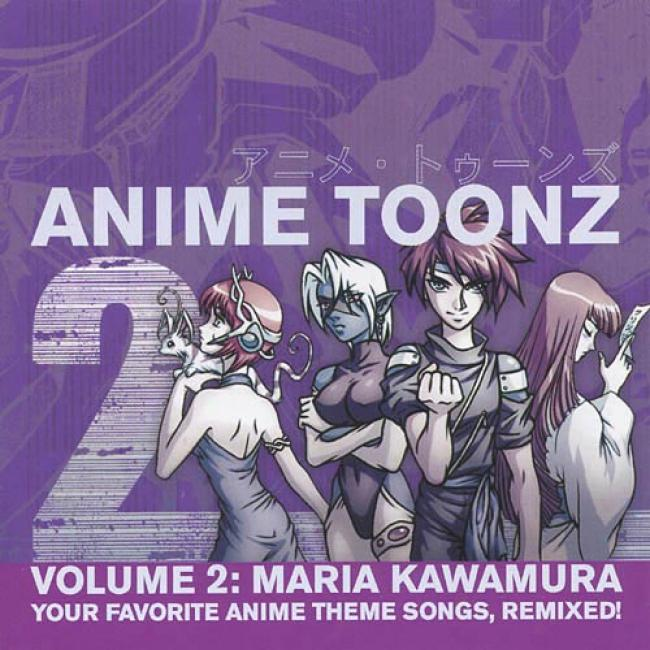 Anime Tionz, Vol.22: Your Favorite Anime Theme Songs, Remixed!
