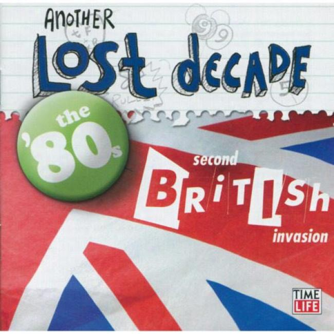Another Lost Decade: The '80s - Second British Invasion