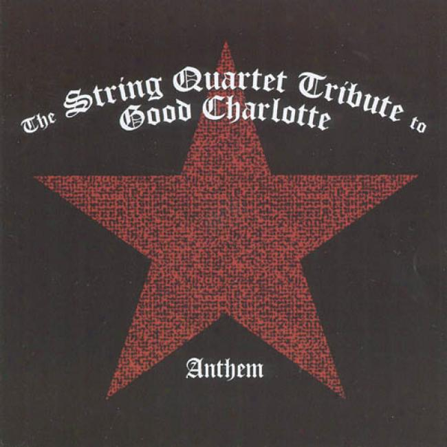 Anthem: The String Quartet Tribute To Good Charlotte