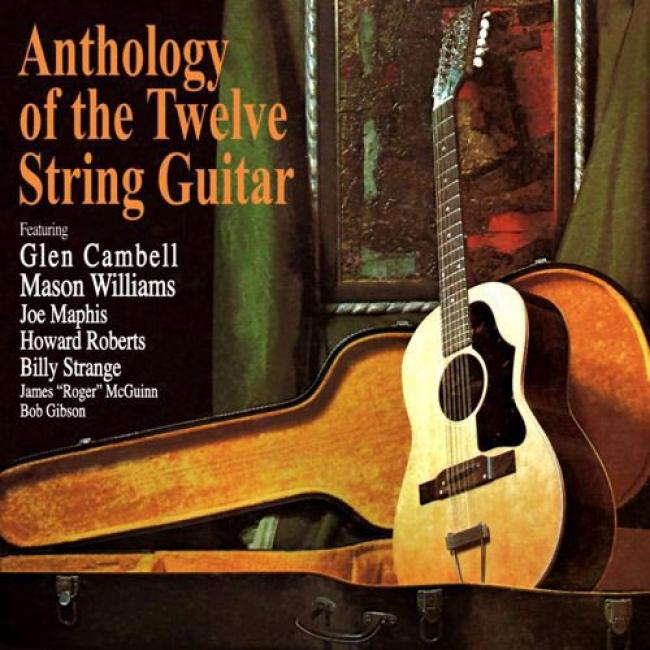 Antholpgy Of The Twelve String Guitar (remaster)