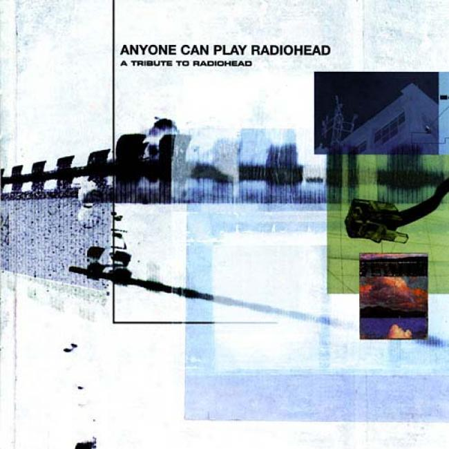 Anyone Can Play Radiohead: A Trkbute To Radiohead
