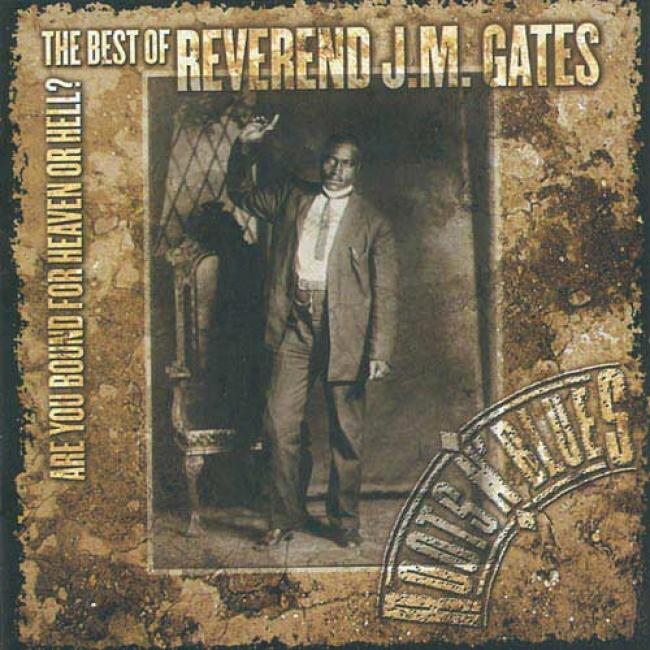 Are You Re~ For Heaven Or Hell?: The Best Of Reverend J.m. Gates