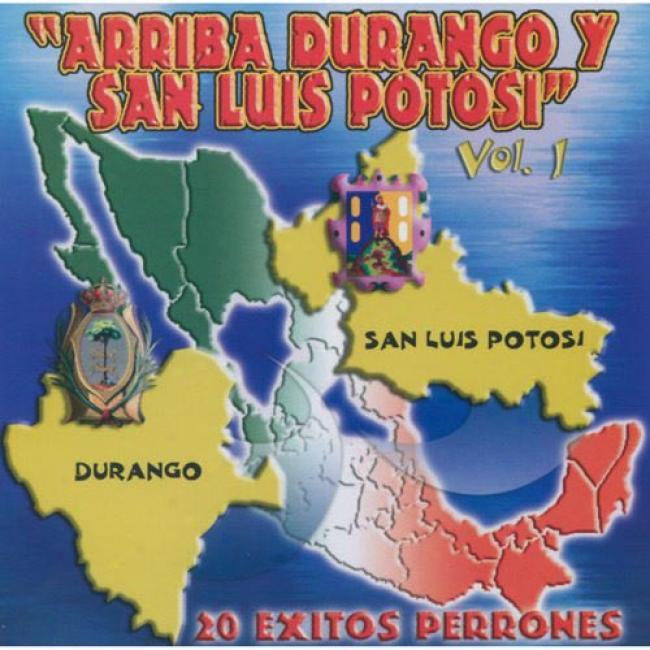 Arriba Durango Y San Luis Potosi, Vol.1: 20 Exitos Perrones