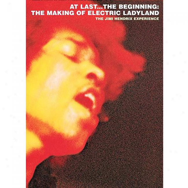 At Last... The Beginning: The Making Of Electric Ladyland (music Dvd)