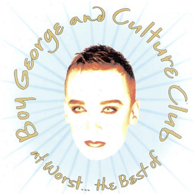 At Worst... The Best Of Boy George And The Culture Club
