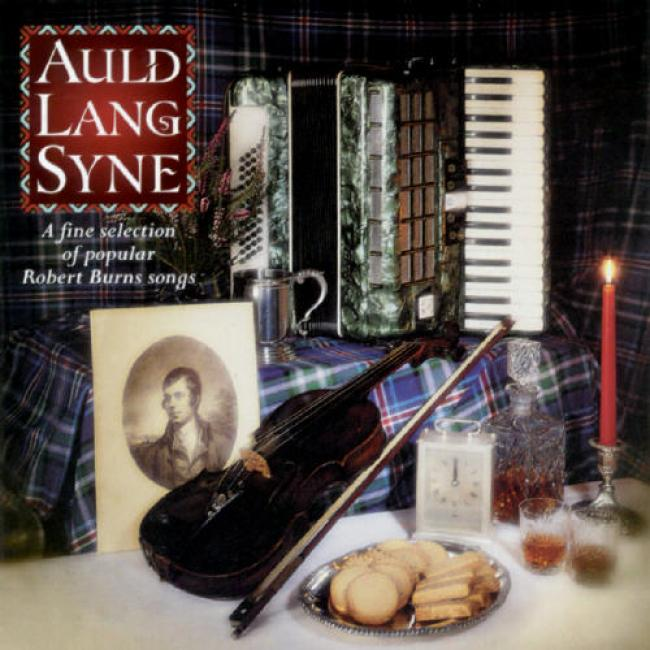 Auld Lang Syne: A Slender Collection Of Robert Burns Songs