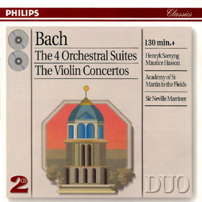 Bach: 4 Orchestral Suites And Violin Concerts