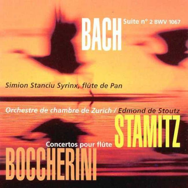Bach: Ouverture No.2 Bwv 1067/stamitz: Concerto Pour Flute/boccherini: Concerto P0ur Flute Op.27
