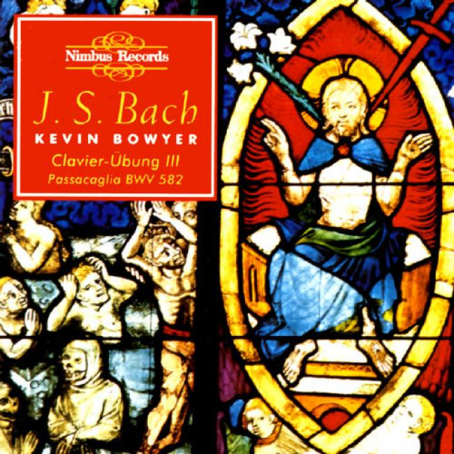 Bach: The Works For Organ, Vol.9 - The Third Share Of The Clavier-ubung (2cd)