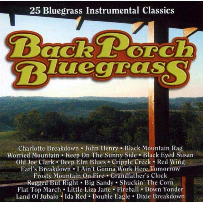 Back Porch Bluegrass: 25 Bluegrass Instrumental Classics (remaster)