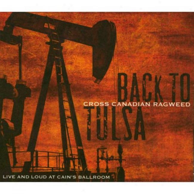 Back To Tulsa: Live And Loud At Cain's Ballroom (2cd) (digi-pak)