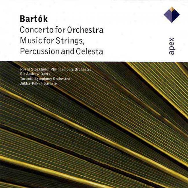 Bartok: Concerto For Orchestra/music For Strings, Percussion & Celesta