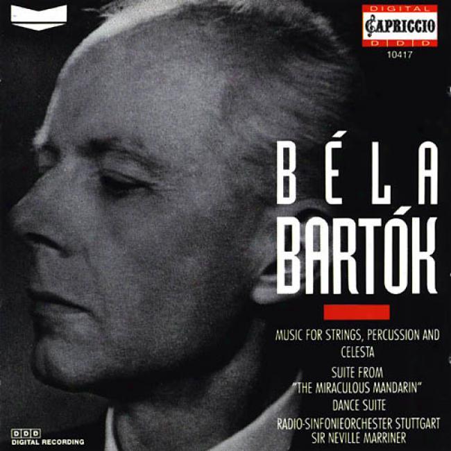 Bartok: The Miraculous Mandarin/dance Suite, Etc...