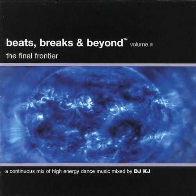 Beats, Breaks & Beyoond, Vol.3: The Final Frontier
