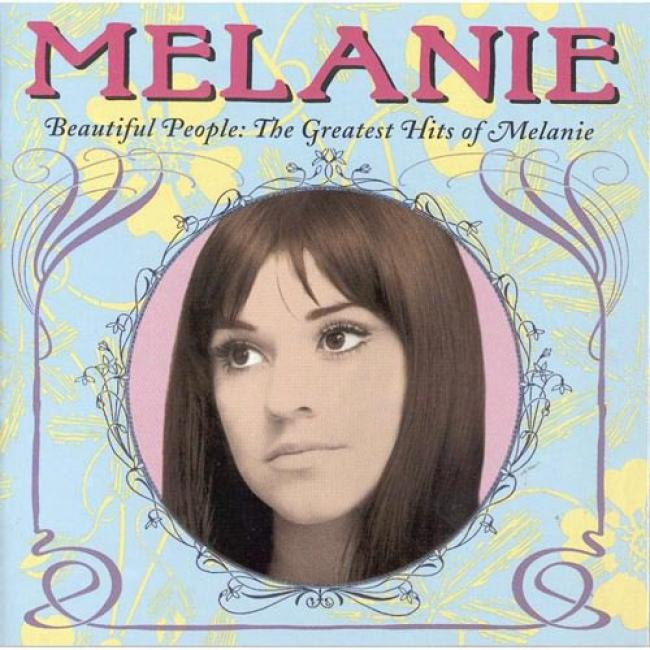 Beautiful People: The Greatesst Hits Of Melanie