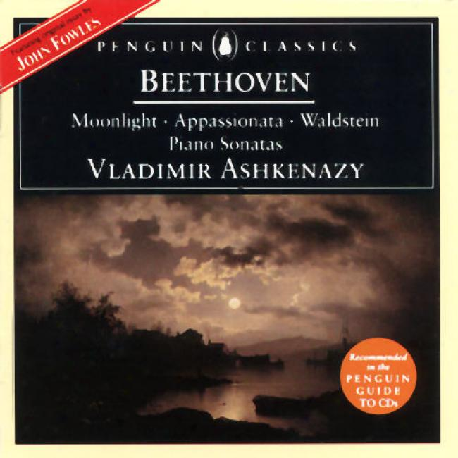 Beethoven: Moonlght - Appassionata - Walxqtein: Piano Sonatas
