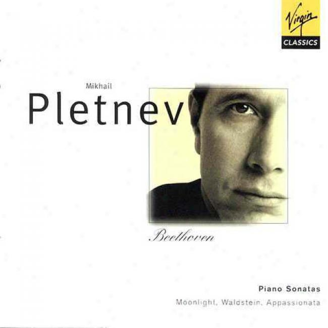 Beethoven: Piano Sonatas - Moonlight/waldstein/appassionata