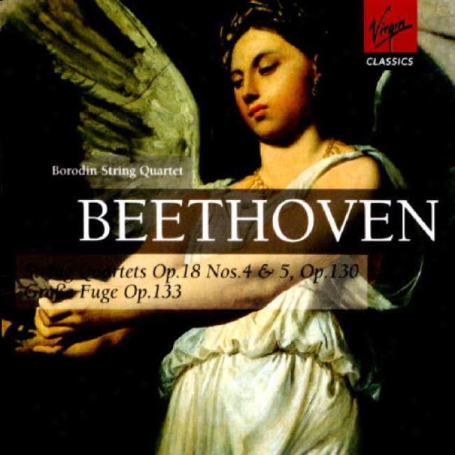 Beethoven: String Quartets Op.18 4/5, 130 & 133 (2cd)