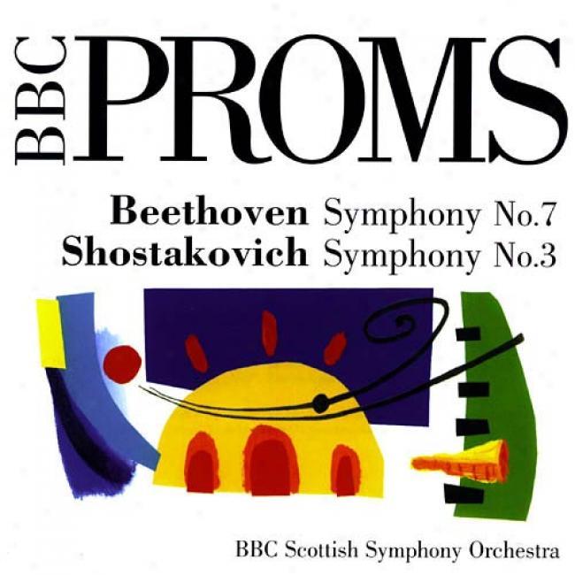 Beethoven: Symphony No.7/xhostakovich: Symphony No.3