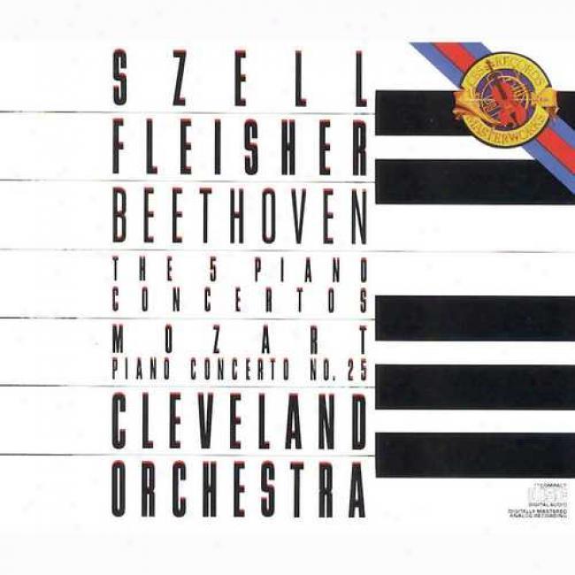 Beethoven: The 5 Piano Concertos/mozart: Piano Concerto No.25