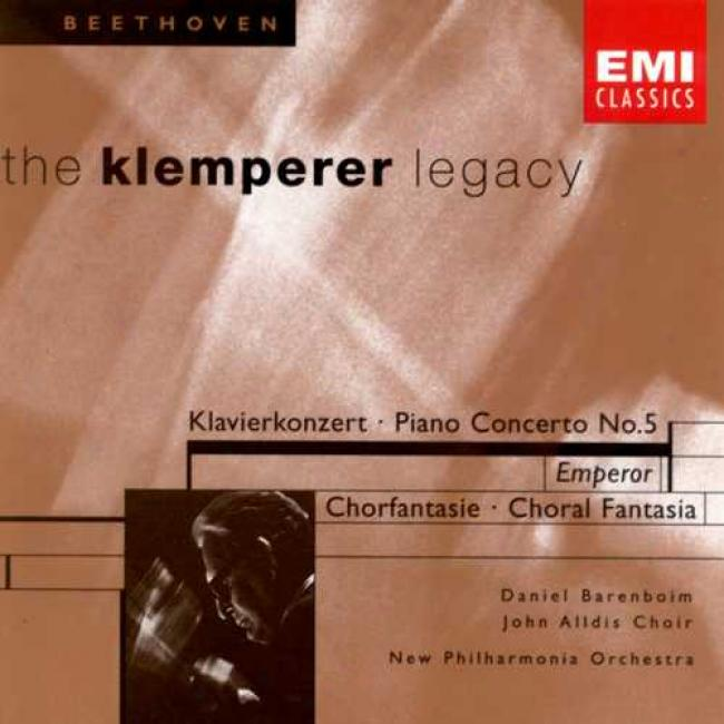 Beethoven: The Klemperer Legacy - Piano Concerto No.5/choral Fantasia