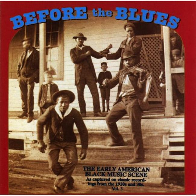 Before The Blues: The Early American Black Music Scene Vol.3