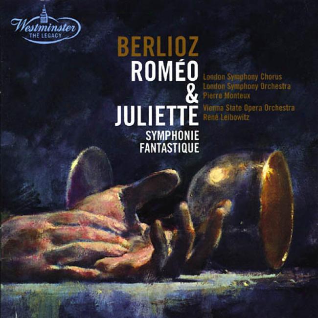 Berlioz: Romeo Et Juliette/symphonie Fantastique