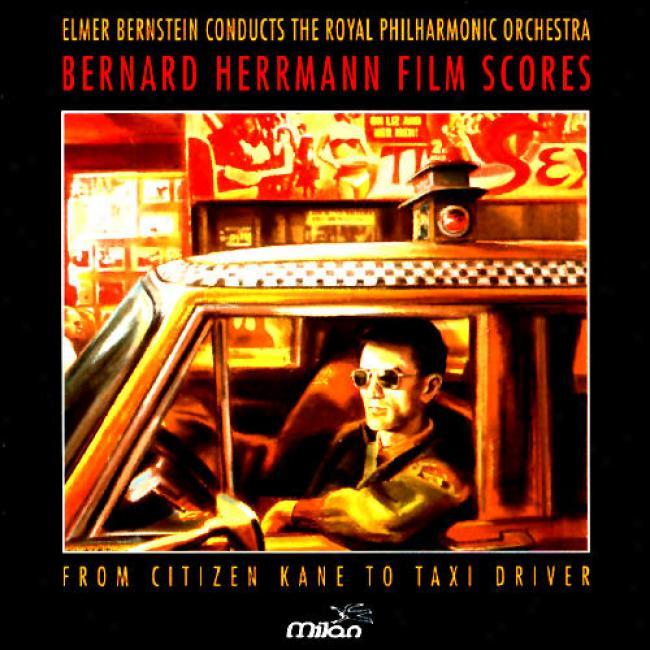 Bernard Herrmann Film Scores From 'citizen Kane' To 'taxi Driver'