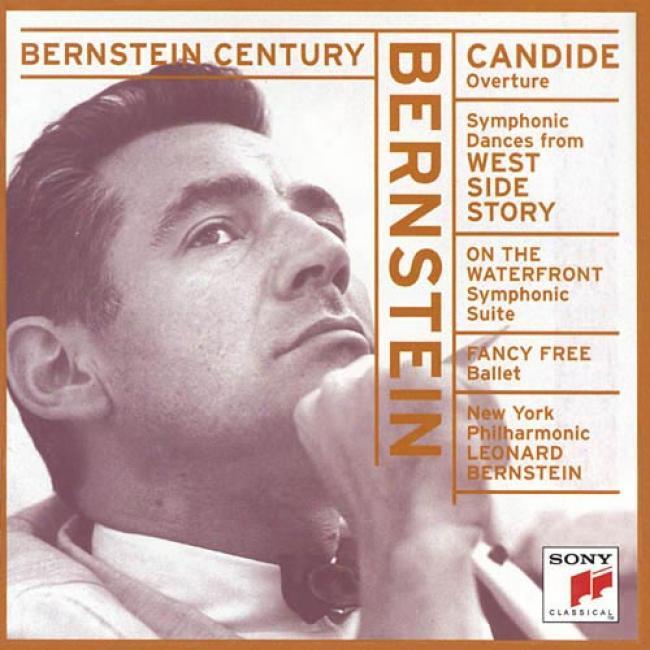 Bernstein Century - Bernstein: Candide Overture. Etc.