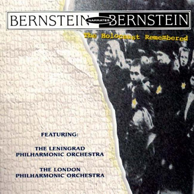 Bernstein Narrates Bernstein: The Holocaust Remembrred