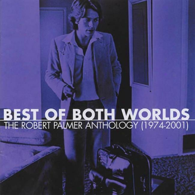 Highest perfection Of The two Worlds: The Robert Pzlmer Anthology (1974-2001) (2cd)
