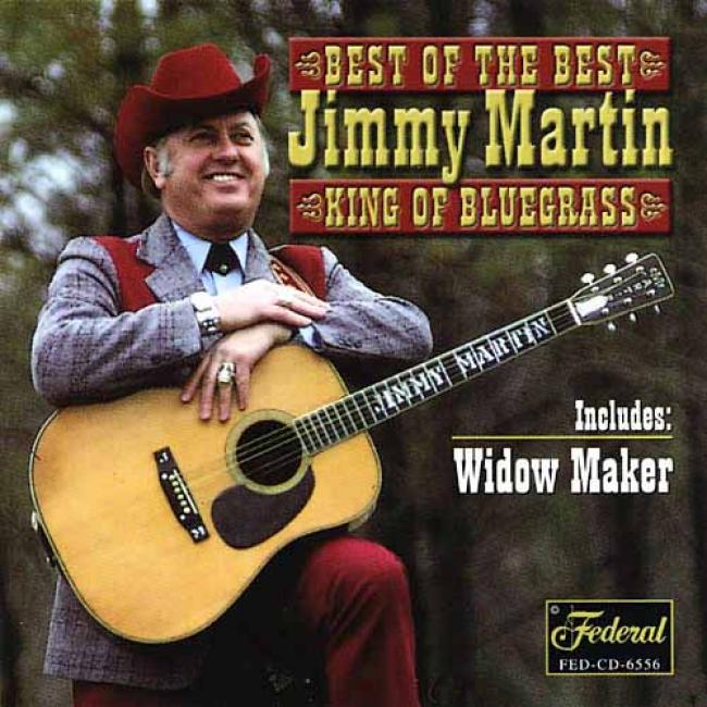 Best Of The Best: Jimmy Martin King Of Bluegrass