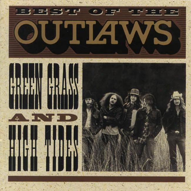 Best Of The Outlaws: Green Grass And High Tides