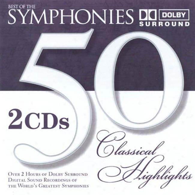 Best Of The Symphonies: 50 Classical Highlights (2cd)