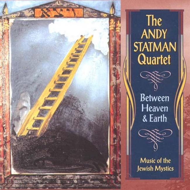 Between Heaven And Earth: Melody Of The Jewish Mystics