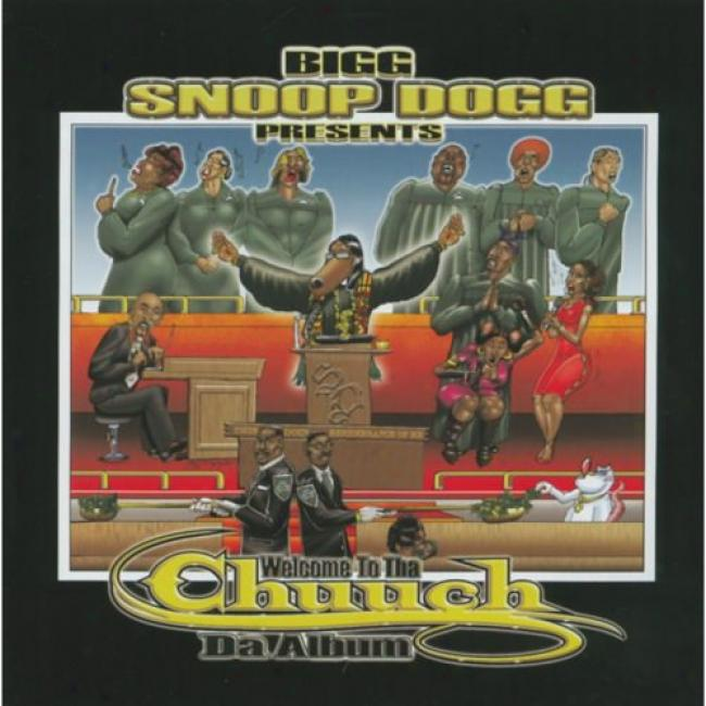 Bigg Snoop Dogg Presents Welcome To Tha Chuuch - Da Album (edited)