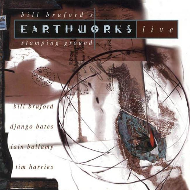 Bill Bruford's Earthworks: Live - Samping Ground