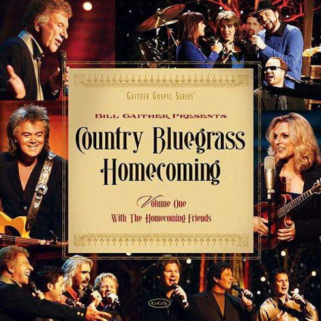 Bill Gaither Presents: Country Bluegrass Homecoming, Vol.1