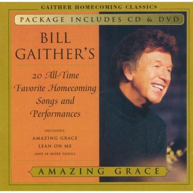 Bill Gaither's All-time Favorite Gospel Songs And Performances: Amazing Grace (includes Dvd)