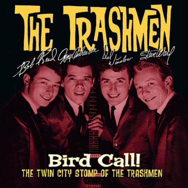 Bird Call: The Twin City Stopm Of The Trashmen