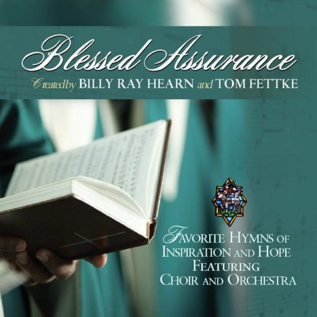 Blessed Assurance: Favorite Hymns Of Inspiration And Hope