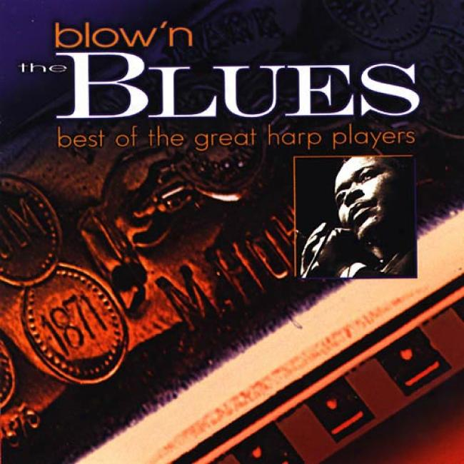 Blow'n The Blues: Best Of The Considerable Harp Players