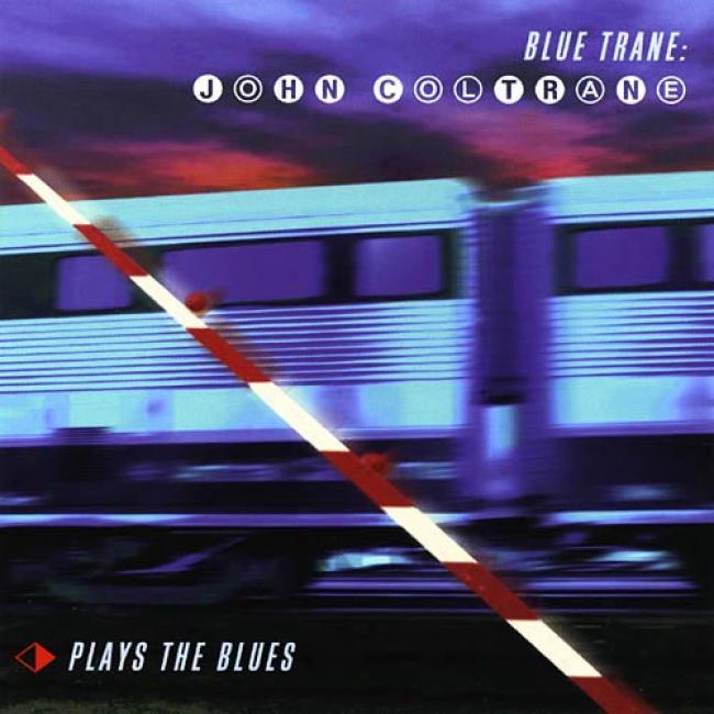 Blue Trane: John Coltrane Plays The Blues (remaster)