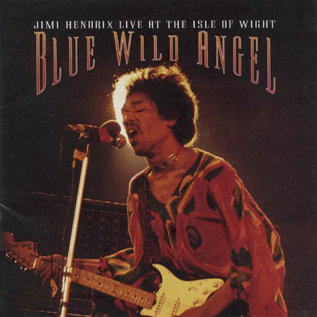 Blue Wild Angel: Live At The Isle Of Wight (regular Version)