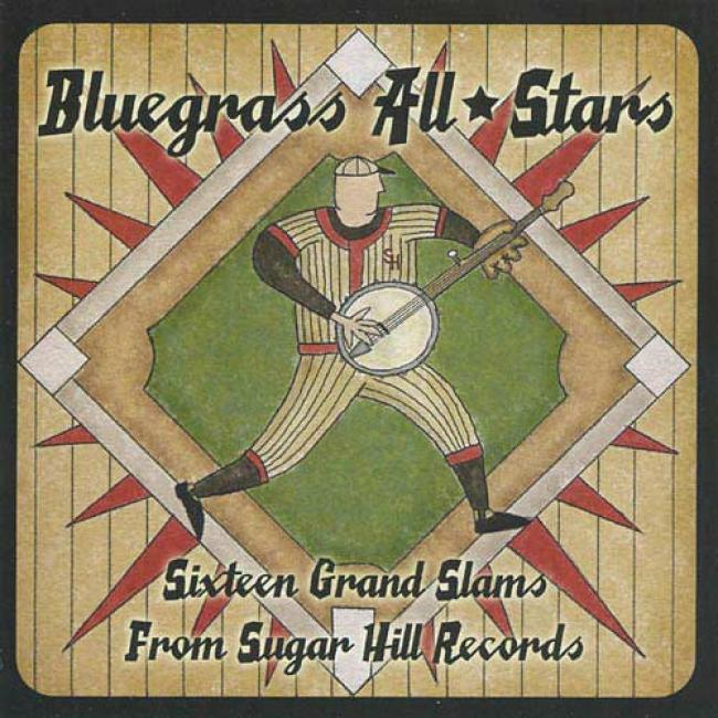 Bluegrass All Stars: Sixteen Grand Slams From Sugar Hill Reckrds